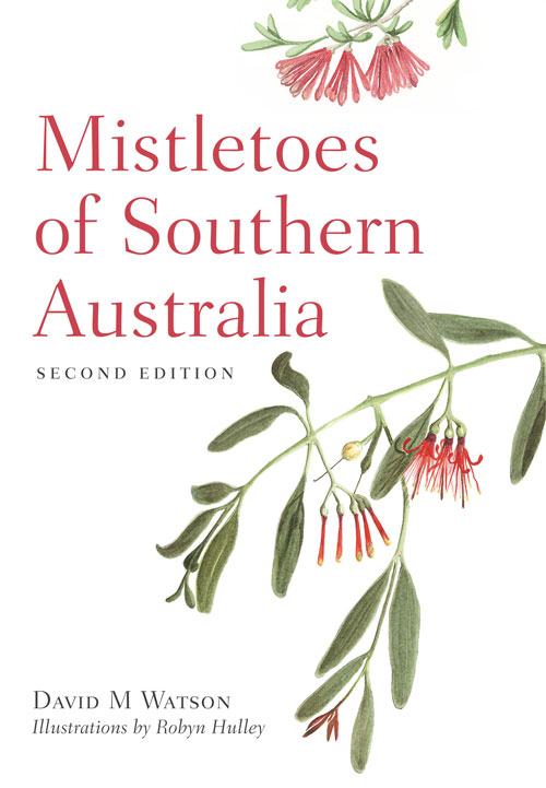 Mistletoes of Southern Australia, Second Edition