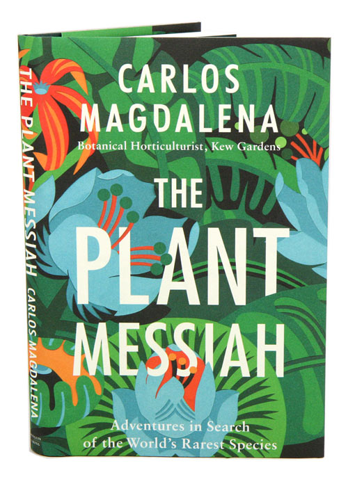 The plant messiah: adventures in search of the world's rarest species.