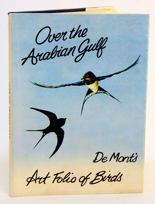 Over the Arabian Gulf: a view of birds and places. Desmond E. Widgery.