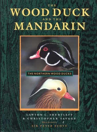 The Wood Duck and the Mandarin: the northern wood ducks. Lawton L. Shurtleff, Christopher Savage.