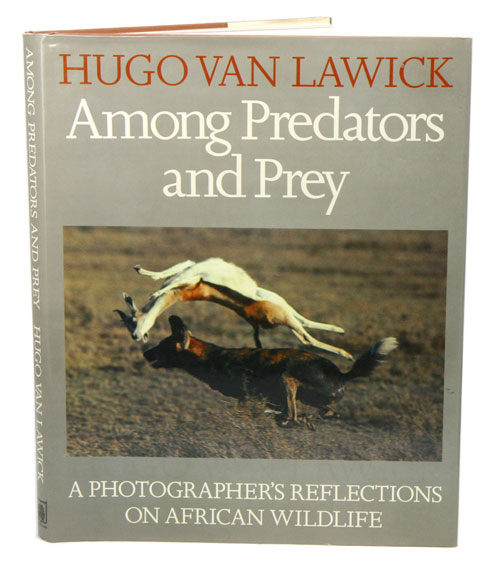 Among predators and prey. Hugo van Lawick.