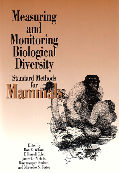 Measuring and monitoring biological diversity: standard methods for mammals. D. E. Wilson.
