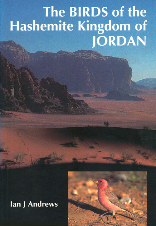 The birds of the Hashemite Kingdom of Jordan. Ian Andrews.