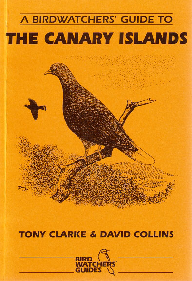 A birdwatchers' guide to the Canary Islands. Tony Clarke, David Collins.