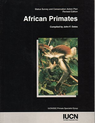 African primates: Status Survey and Conservation Action Plan. John F. Oates.