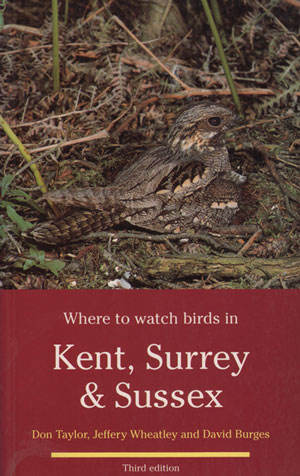 Where to watch birds in Kent, Surrey and Sussex. Don Taylor.