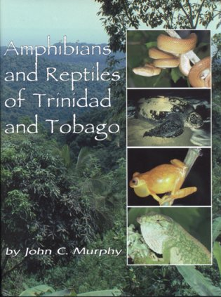 Amphibians and reptiles of Trinidad and Tobago. J. C. Murphy.