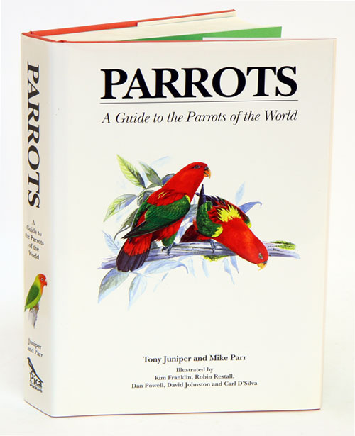 Parrots: a guide to parrots of the world. Tony Juniper.
