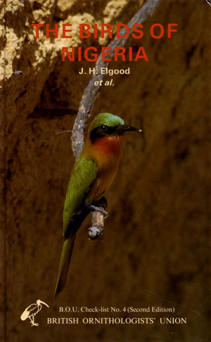 The birds of Nigeria: an annotated checklist. J. H. Elgood.