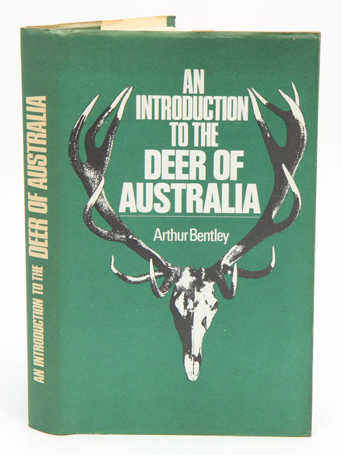 An introduction to the deer of Australia: with special reference to Victoria. Arthur Bentley.