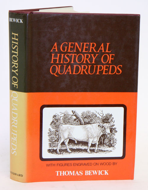 A general history of the quadrupeds [facsimile]. Thomas Bewick.