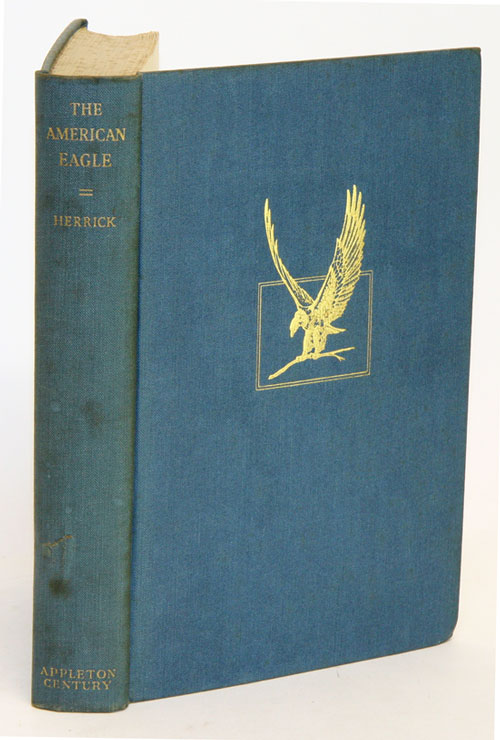 The American Eagle: a study in natural and civil history. Francis Hobart Herrick.