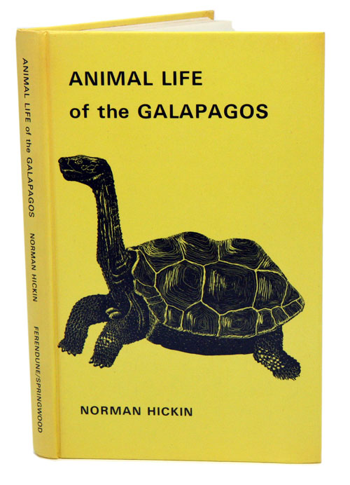 Animal life of the Galapagos: an illustrated guide for visitors. Norman Hickin.