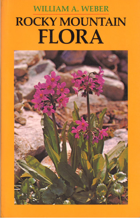 Rocky Mountain flora. William A. Weber.