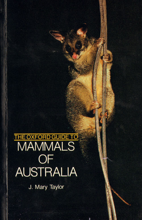The Oxford guide to mammals of Australia. J. Mary Taylor.