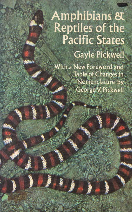 Amphibians and reptiles of the Pacific states. Gayle Pickwell.
