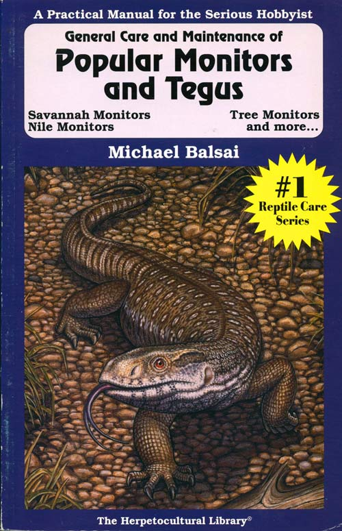 The general care and maintenance of popular monitors and tegus. Michael Balsai.