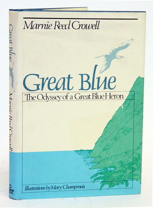 Great blue: the odyssey of a great blue heron. Marnie Reed Crowell.