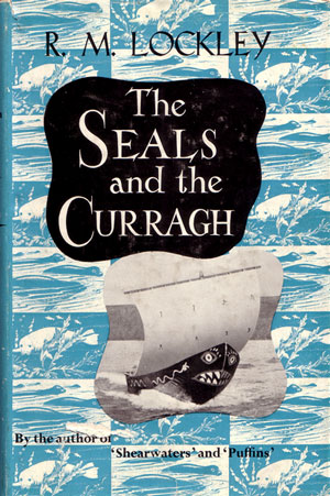 The seals and the Curragh: introducing the natural history of the Grey Seal of the North Atlantic. R. M. Lockley.