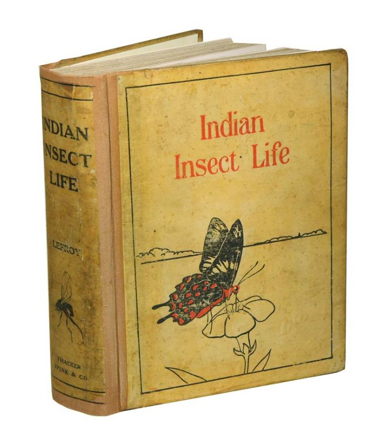 Indian insect life: a manual of the insects of the plains (tropical India). H. Maxwell-Lefroy, F. M. Howlett.