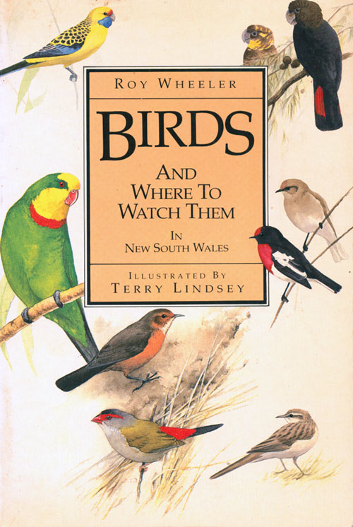 Birds and where to watch them in New South Wales. Roy Wheeler.