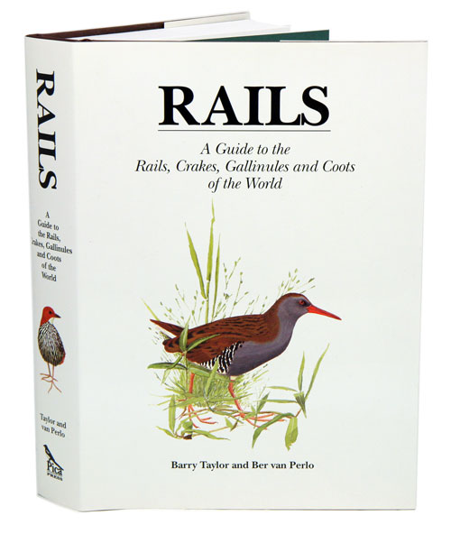 Rails: a guide to the rails, crakes, gallinules and coots of the world. Barry Taylor, Ber van Perlo.