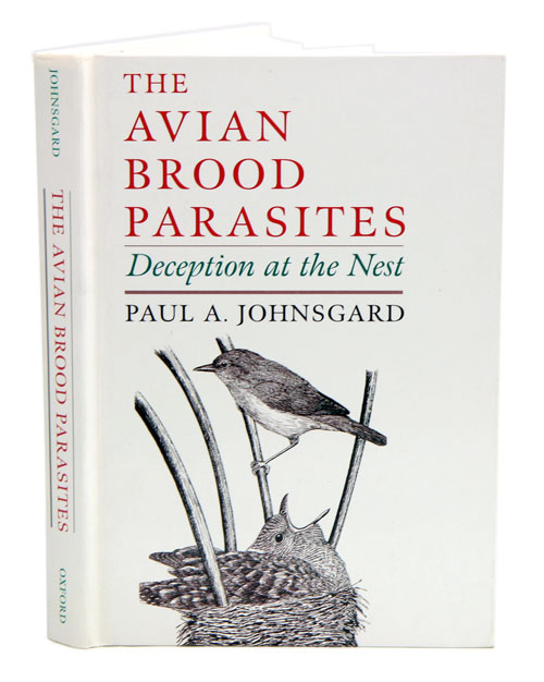The avian brood parasites: deception at the nest. Paul A. Johnsgard.