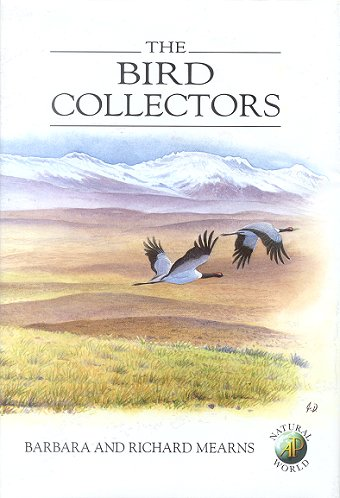 The bird collectors. Barbara Mearns, Richard Mearns.