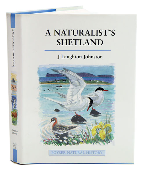 A naturalist's Shetland. J. Laughton Johnston.