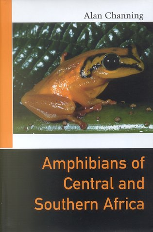 Amphibians of central and southern Africa. Alan Channing.