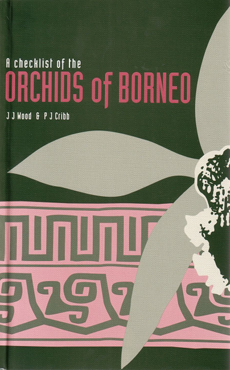 A checklist of the orchids of Borneo. J. J. Wood, P. J. Cribb.