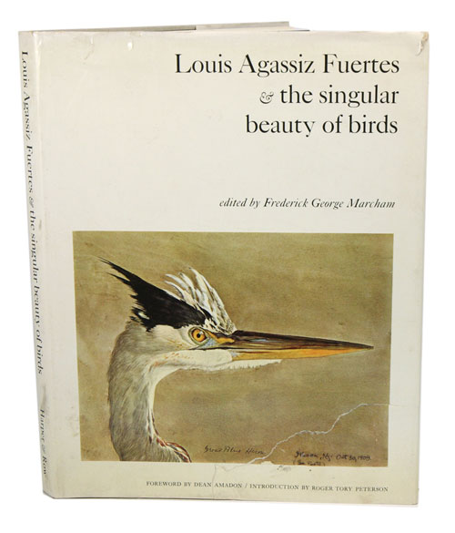 Louis Agassiz Fuertes and the singular beauty of birds. Paintings, drawings, letters assembled and edited by Frederick George Marcham. Frederick George Marcham.