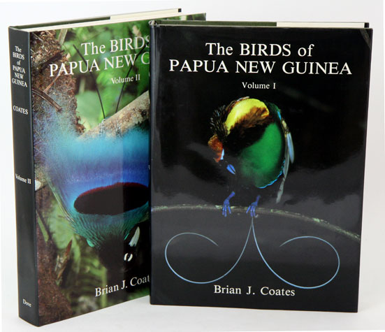 The Birds of Papua New Guinea: including the Bismarck Archipelago and Bougainville. Brian J. Coates.