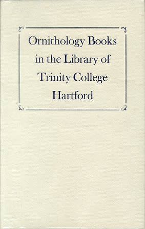 Ornithology books in the library of Trinity College, Hartford. Viola Breit, Karen B. Clarke.