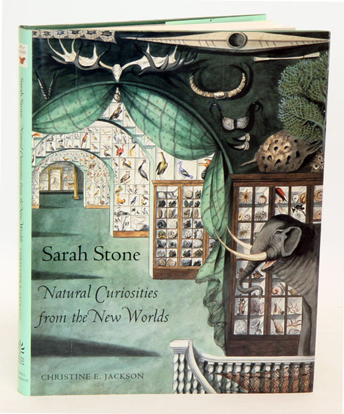 Sarah Stone: Natural curiosities from the New World. Christine E. Jackson.