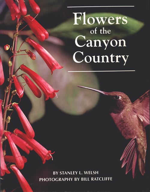 Flowers of the Canyon country. Stanley Welsh.