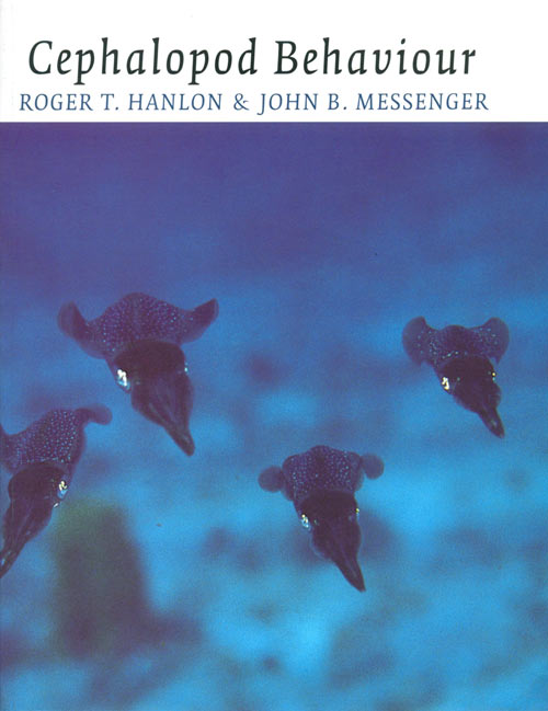 Cephalopod behaviour. Roger T. Hanlon, John B. Messenger.