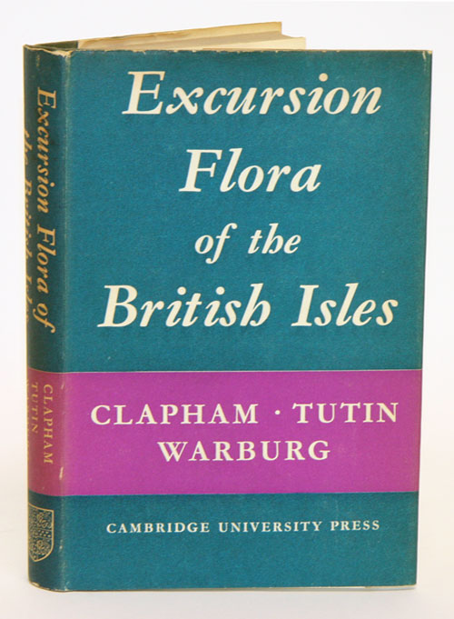 Excursion flora of the British Isles. A. R. Clapham.