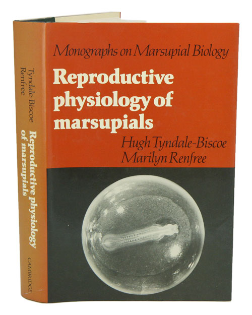 Reproductive physiology of marsupials. Hugh Tyndale-Biscoe, Marilyn Renfree.