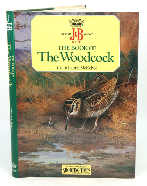 The book of the Woodcock. Colin Laurie McKelvie.