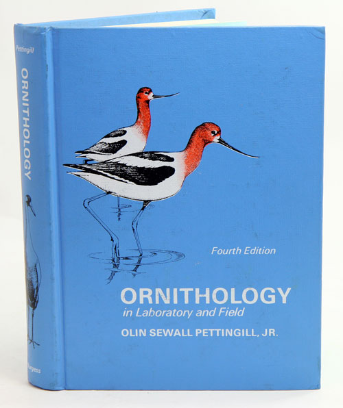 Ornithology in laboratory and field. Olin Sewall Pettingill.