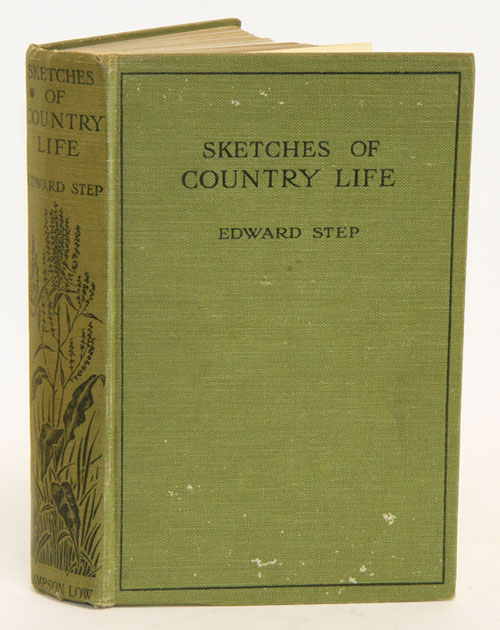 Sketches of country life, and other papers. Edward Step.