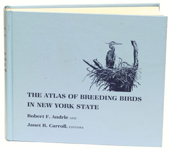 The atlas of breeding birds in New York State. Robert F. Andrle, Janet R. Carroll.