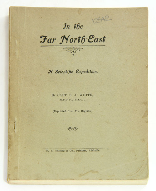 In the far north-east: a scientific expedition. S. A. White.