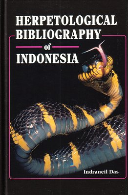 Herpetological bibliography of Indonesia. Indraneil Das.