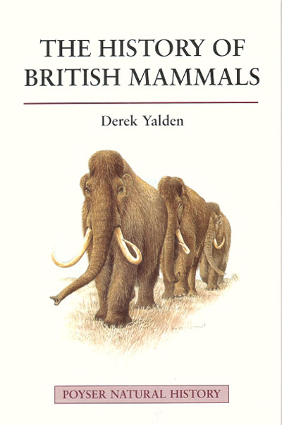 The history of British mammals. D. W. Yalden.