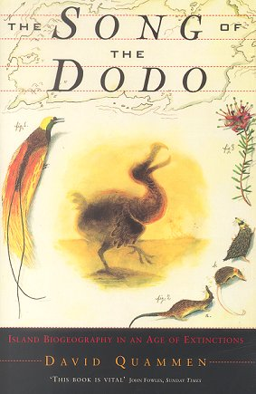 The song of the Dodo: island biogeography in an age of extinctions. David Quammen.