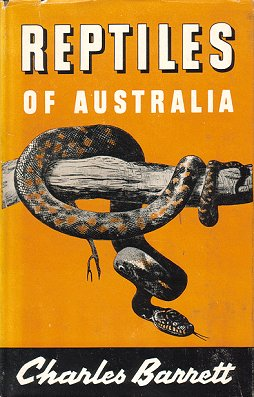 Reptiles of Australia: crocodiles, snakes and lizards. Charles Barrett.