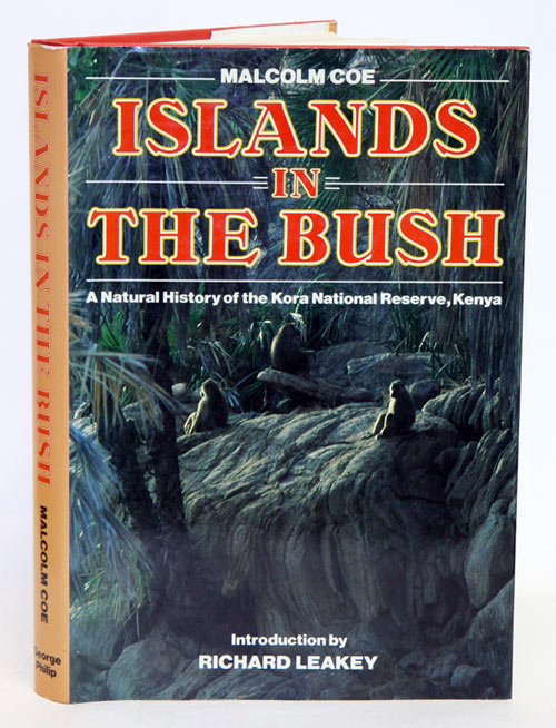 Islands in the bush: a natural history of the Kora National Reserve, Kenya. Malcolm Coe.