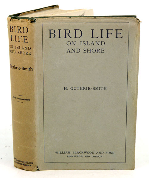 Bird life on island and shore. H. Guthrie-Smith.